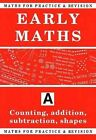 Maths for Practice and Revision: Bk.A: Counting, Addition, Subtraction, Shapes: Counting, Addition, Subtraction, Shapes by Peter Robson (Paperback, 1999)
