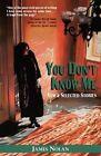 You Don't Know Me by James Nolan (Paperback / softback, 2014)
