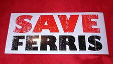 SAVE FERRIS BUELLER STICKER DECAL