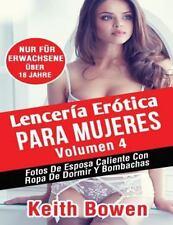 Lencer?a Er?tica para Mujeres Volumen 4 : Fotos de Esposa Caliente con Ropa d...