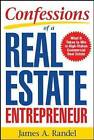 Confessions of a Real Estate Entrepreneur: What it Takes to Win in High-Stakes Commercial Real Estate by James A. Randel (Paperback, 2006)