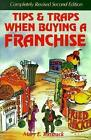 Tips and Traps When Buying a Franchise by E Mary Tomzack 9781887137126