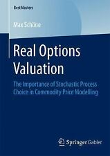 Real Options Valuation : The Importance of Stochastic Process Choice in...