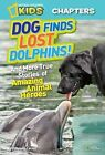 Dog Finds Lost Dolphins and More True Stories of Animal Heroes