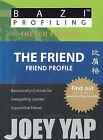 Friend: Friend Profile by Joey Yap (Paperback, 2010)