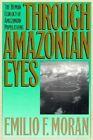 Through Amazonian Eyes: The Human Ecology of Amazonian Populations by Emilio F. Moran (Paperback, 1994)