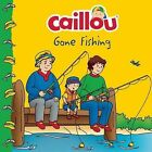 Caillou Gone Fishing! by Caillou (Paperback / softback, 2015)