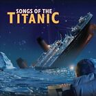 Songs of the Titanic by Various Artists (CD, Apr-2012, Harkit Records)