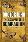 Doctor Who: The Companion's Companion by Penguin Books Ltd (Hardback, 2017)