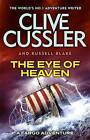 The Eye of Heaven by Clive Cussler, Russell Blake (Hardback, 2015)