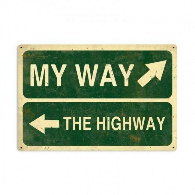 My Way or the Highway Metal Sign Home Garage Decor Funny Humor