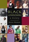 Black Londoners: A History by Susan Okokon (Paperback, 2009)