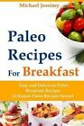 Paleo Recipes for Breakfast Easy and Delicious Paleo Breakfast Recipes (Ultimate Paleo Recipes Series) by Michael Jessimy (Paperback / softback, 2013)
