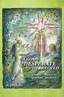 A God Desperate to be Loved: A Poetic - Artistic Spiritual Journey by FR. ED GRAVES (Paperback, 2012)
