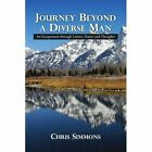 Journey Beyond a Diverse Man 9781441559432 by Chris Simmons Paperback