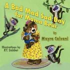 A Bad Mad Sad Day for Mama Bear by Mayra Calvani (Paperback / softback, 2013)