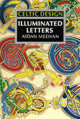 Celtic Design: Illuminated Letters by Aidan Meehan, Paperback Book, Acceptable,