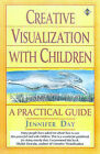 Creative Visualization with Children: A Practical Guide by Jennifer Day (Paperback, 1994)