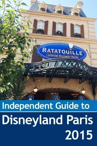 The Independent Guide to Disneyland Paris 2015 (Independent Guides),John Coast