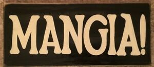 Details About Mangia Sign Plaque Italian Italy Kitchen Eat Tuscany Wall Decor Pick Color Hp