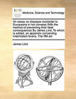 An Essay on Diseases Incidental to Europeans in Hot Climates with the Method of Preventing Their Fatal Consequences by James Lind, to Which Is Added, an Appendix Concerning Intermittent Fevers, the Fifth Ed by James Lind (Paperback / softback, 2010)