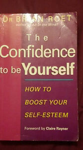 The Confidence to be Yourself How to Boost Your Selfesteem by Brian Roet - London, London, United Kingdom - The Confidence to be Yourself How to Boost Your Selfesteem by Brian Roet - London, London, United Kingdom