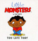Too-late Toby by Tony Garth (Paperback, 1997)