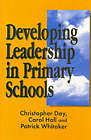 Developing Leadership in Primary Schools by Carol Hall, Patrick Whitaker, Chris Day (Paperback, 1998)