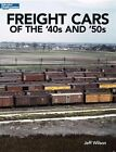 Freight Cars of the 40s and 50s by Jeff Wilson (Paperback, 2015)