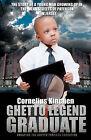 Ghetto Legend Graduate: Escaping the Ghetto Through Education by Cornelius Kinchen (Paperback / softback, 2009)