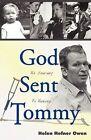 God Sent Tommy: His Journey to Heaven by Helen Hefner Owen (Paperback / softback, 2009)