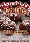 Homemade Truffle Recipes: 50 Simple Old Fashioned Truffle Making Made Easy by Country Sisters Gourmet (Paperback / softback, 2014)