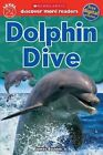 Scholastic Discover More Reader Level 2: Dolphin Dive by Gail Tuchman, James Buckley (Paperback / softback, 2014)