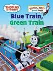 Thomas & Friends: Blue Train, Green Train (Thomas & Friends) by Reverend Wilbert Vere Awdry (Board book)