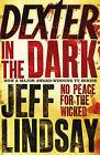 Dexter in the Dark by Jeff Lindsay (Paperback, 2008)