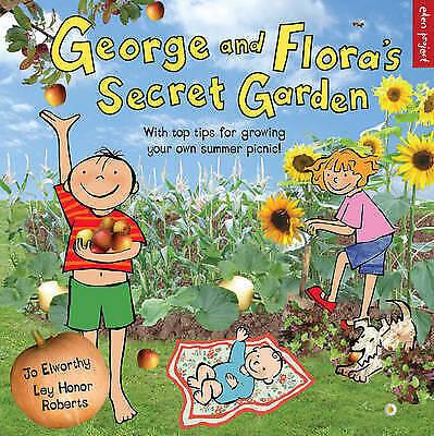 George and Floras Secret Garden (Eden Project Books), Elworthy, Dr Joanna Elizab