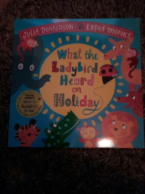Julia Donaldson  Book - WHAT THE LADYBIRD HEARD ON HOLIDAY STORY BOOK -  NEW