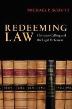 Redeeming Law : Christian Calling and the Legal Profession by Michael P. Schutt (2007, Paperback)