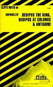 Oedipus The King Oedipus At Colonus And Antigone Cliffs Notes