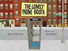 Lonely Phone Booth by Peter Ackerman (Hardback, 2015)
