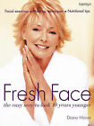 Fresh Face: The Easy Way to Look 10 Years Younger by Diana Moran (Paperback, 2005)