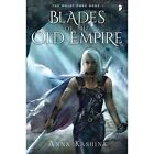 Blades of the Old Empire by Anna Kashina (Paperback, 2014)