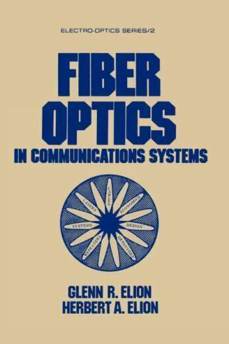 ElectroOptics: Fiber Optics in Communications Systems Vol. 2 by G. Elion and...