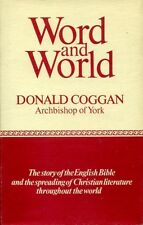 Coggan, Donald WORD AND WORLD THE STORY OF THE ENGLISH BIBLE AND THE SPREADING O