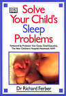 Solve Your Child's Sleep Problems: A Practical and Comprehensive Guide for Parents by M.D. Richard Ferber (Paperback, 1986)