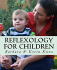 Reflexology for Children by Barbara Kunz, Kevin Kunz (Paperback / softback)