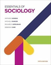 Essentials of Sociology by Anthony Giddens, Deborah Carr, Mitchell Duneier and R