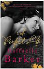 A Perfect Life by Raffaella Barker (Paperback, 2007)