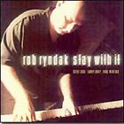 Stay with It by Rob Ryndak (CD, Aug-2001, Southport Records)