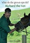 Richard the Vet by Mairi McLellan (Paperback, 2014)